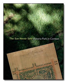 The Sun Never Sets: Victoria Park in Context